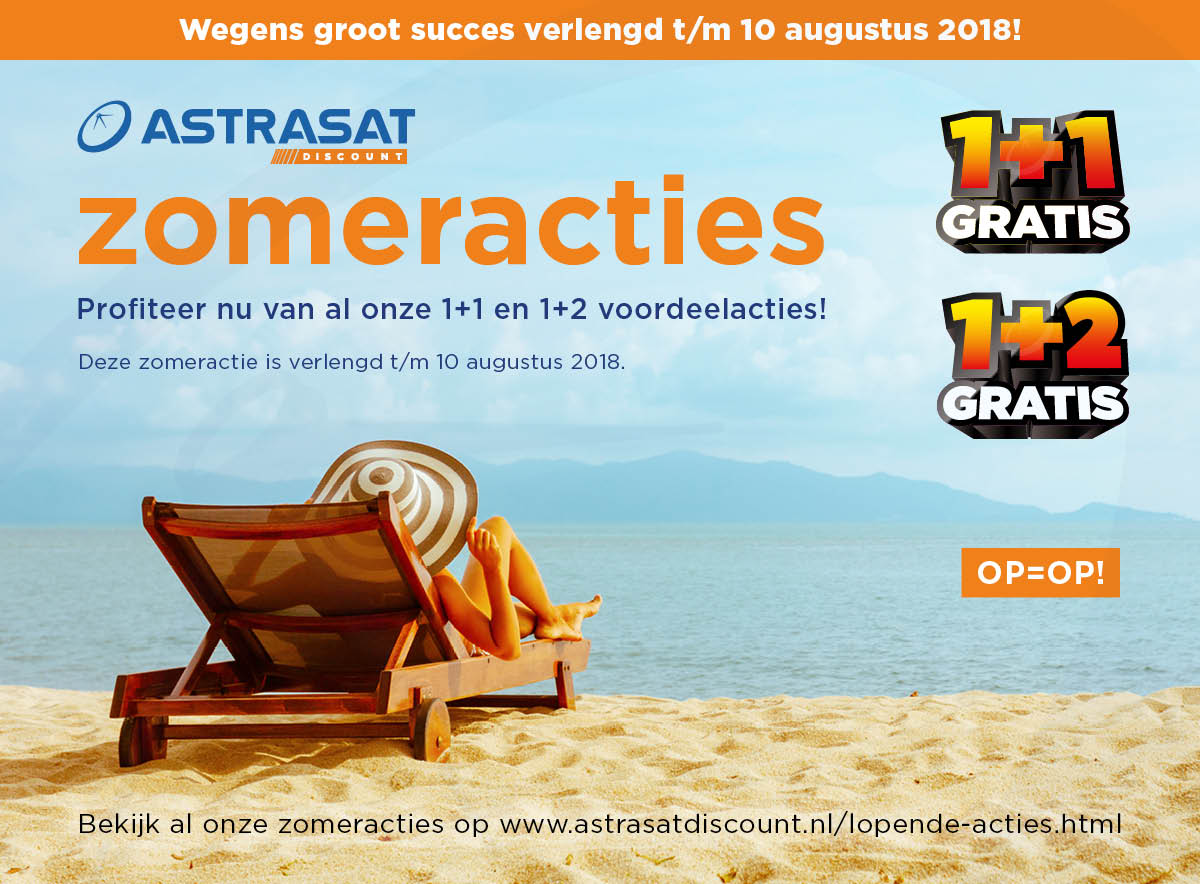 De Astrasat zomeractie voordeelweken zijn verlengd t/m 10 augustus 2018!