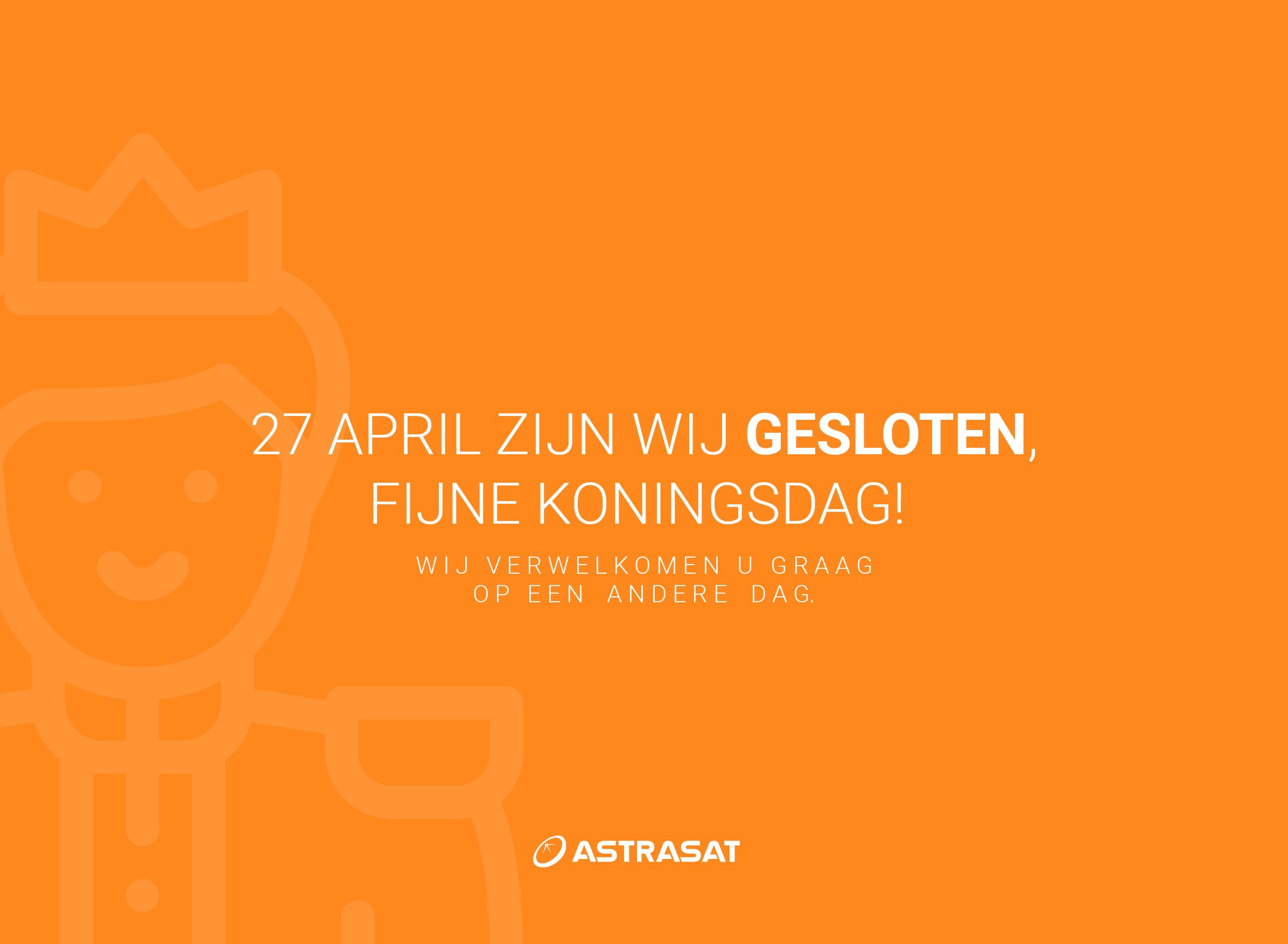 Zaterdag 27 April - Koningsdag - Gesloten
